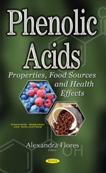 Phenolic Acids : Properties, Food Sources & Health Effects, Paperback Book