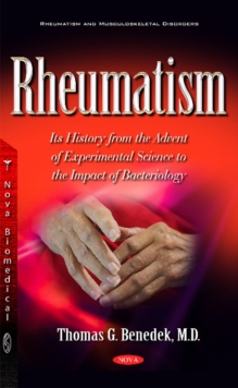 Rheumatism : Its History from the Advent of Experimental Science to the Impact of Bacteriology, Hardback Book