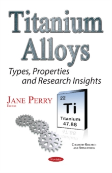 Titanium Alloys : Types, Properties & Research Insights, Paperback Book