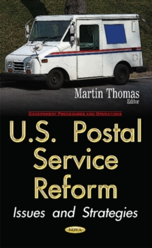 U.S. Postal Service Reform : Issues & Strategies, Hardback Book