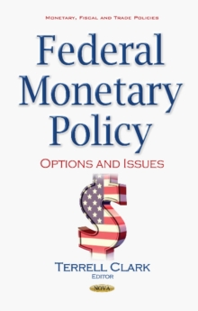 Federal Monetary Policy : Options & Issues, Hardback Book