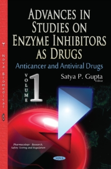 Advances in Studies on Enzyme Inhibitors as Drugs : Volume 1: Anticancer & Antiviral Drugs, Hardback Book