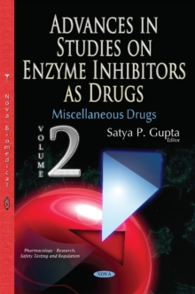 Advances in Studies on Enzyme Inhibitors as Drugs : Volume 2: Miscellaneous Drugs, Hardback Book