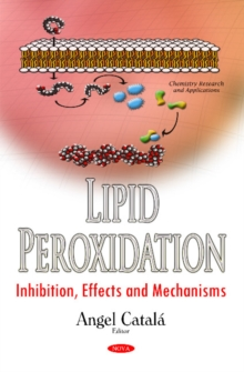 Lipid Peroxidation : Inhibition, Effects & Mechanisms, Hardback Book