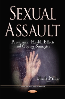 Sexual Assault : Prevalence, Health Effects & Coping Strategies, Paperback Book