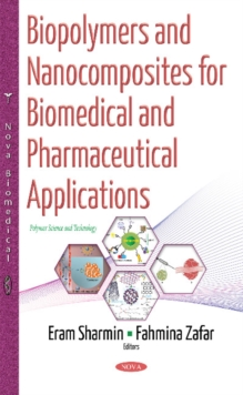 Biopolymers & Nanocomposites for Biomedical & Pharmaceutical Applications, Paperback Book