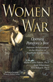 Women & War : Opening Pandoras Box -- Intimate Relationships in the Shadow of Traumatic Experiences, Hardback Book