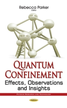 Quantum Confinement : Effects, Observations & Insights, Hardback Book