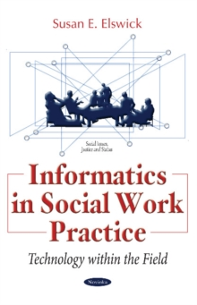 Informatics in Social Work Practice : Technology Within the Field, Paperback Book