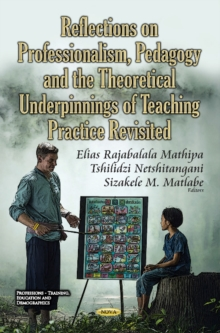 Reflections on Professionalism, Pedagogy & the Theoretical Underpinnings of Teaching Practice Revisited, Hardback Book