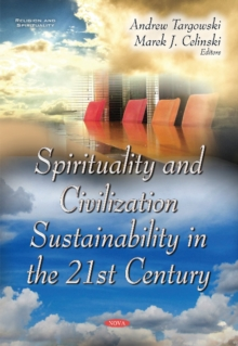 Spirituality & Civilization Sustainability in the 21st Century, Paperback Book