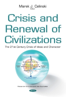 Crisis & Renewal of Civilizations : The 21st Century Crisis of Ideas & Character, Paperback Book