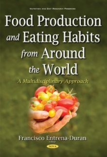 Food Production & Eating Habits from Around the World : A Multidisciplinary Approach, Paperback Book