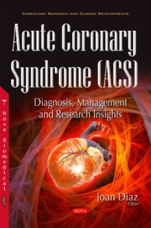 Acute Coronary Syndrome (ACS) : Diagnosis, Management & Research Insights, Paperback Book