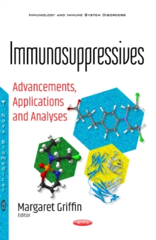 Immunosuppressives : Advancements, Applications & Analyses, Paperback Book