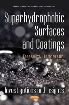 Superhydrophobic Surfaces & Coatings : Investigations & Insights, Paperback Book