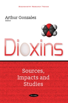Dioxins : Sources, Impacts & Studies, Paperback Book