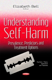Understanding Self-Harm : Prevalence, Predictors & Treatment Options, Paperback Book
