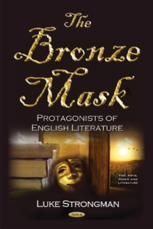 Bronze Mask : Protagonists of English Literature, Hardback Book