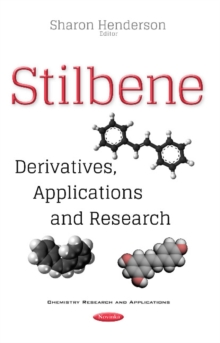 Stilbene : Derivatives, Applications & Research, Paperback Book