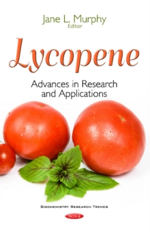 Lycopene : Advances in Research & Applications, Paperback Book