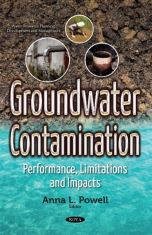 Groundwater Contamination : Performance, Limitations & Impacts, Paperback Book