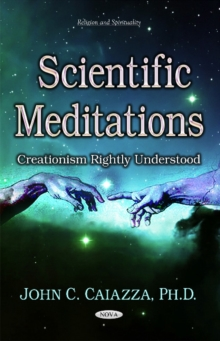 Scientific Meditations : Creationism Rightly Understood, Paperback Book
