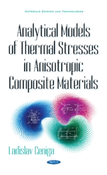 Analytical Models of Thermal Stresses in Anisotropic Composite Materials, Hardback Book