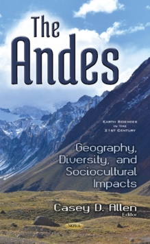 Andes : Geography, Diversity, & Sociocultural Impacts, Hardback Book