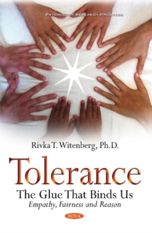 Tolerance : The Glue That Binds Us - Empathy, Fairness & Reason, Paperback Book