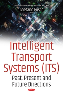 Intelligent Transport Systems (its) : Past, Present & Future Directions, Hardback Book