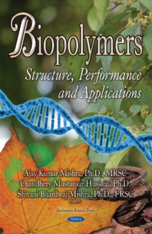 Biopolymers : Structure, Performance & Applications, Hardback Book