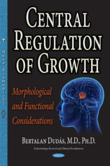 Central Regulation of Growth : Morphological & Functional Considerations, Hardback Book