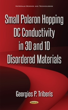 Small Polaron Hopping DC Conductivity in 3D & 1D Disordered Materials, Hardback Book