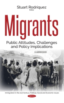 Migrants : Public Attitudes, Challenges & Policy Implications, Hardback Book