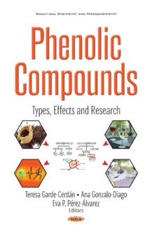 Phenolic Compounds : Types, Effects & Research, Hardback Book