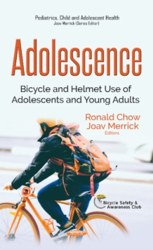 Adolescence : Bicycle & Helmet Use of Adolescents & Young Adults, Hardback Book