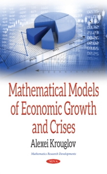 Mathematical Models of Economic Growth & Crises, Hardback Book