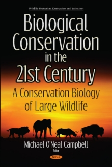 Biological Conservation in the 21st Century : A Conservation Biology of Large Wildlife, Hardback Book