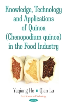 Knowledge, Technology & Applications of Quinoa (Chenopodium Quinoa) in the Food Industry, Hardback Book