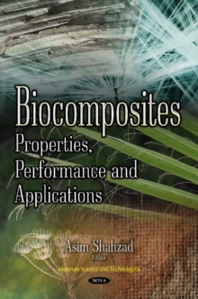 Biocomposites : Properties, Performance & Applications, Hardback Book