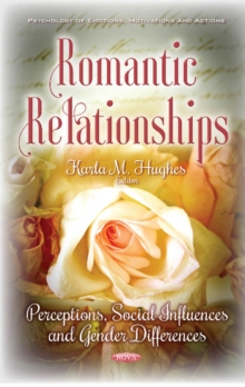 Romantic Relationships : Perceptions, Social Influences & Gender Differences, Paperback Book