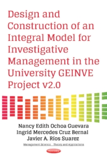 Design & Construction of an Integral Model for Investigative Management in the University GEINVE Project v2.0, Paperback Book
