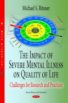 Impact of Severe Mental Illness on Quality of Life : Challenges for Research & Practices, Hardback Book