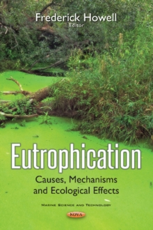 Eutrophication : Causes, Mechanisms & Ecological Effects, Paperback Book