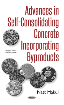 Advances in Self-Consolidating Concrete Incorporating Byproducts, Hardback Book