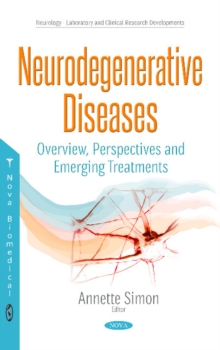 Neurodegenerative Diseases : Overview, Perspectives & Emerging Treatments, Hardback Book