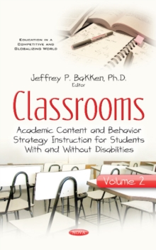 Classrooms : Volume II -- Academic Content & Behavior Strategy Instruction for Students With & Without Disabilities, Hardback Book