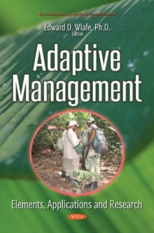 Adaptive Management : Elements, Applications & Research, Paperback Book