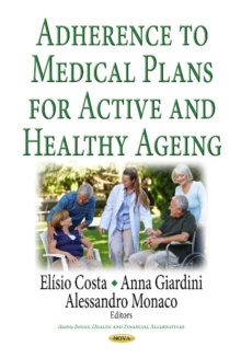Adherence to Medical Plans for an Active & Healthy Ageing, Hardback Book